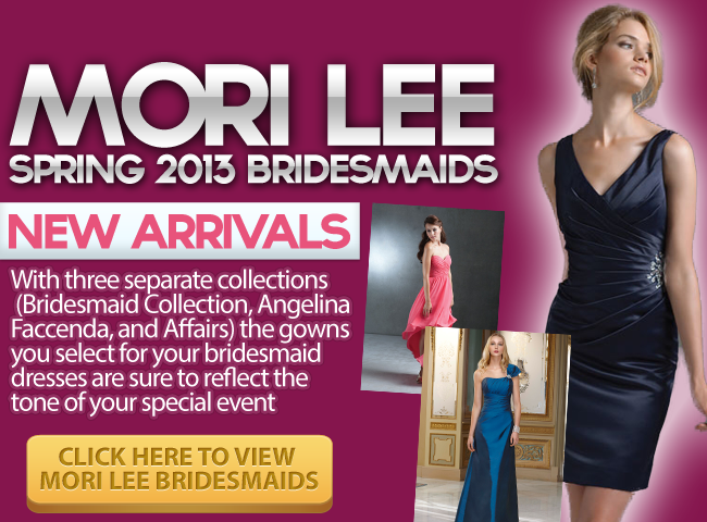 Mori Lee Bridesmaids Spring 2013 Arrival