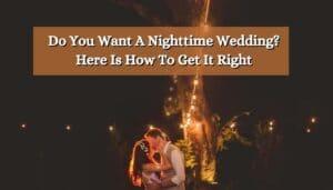 Do You Want A Nighttime Wedding