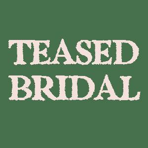 Teased Bridal