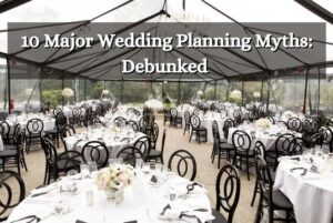 10 Major Wedding Planning Myths